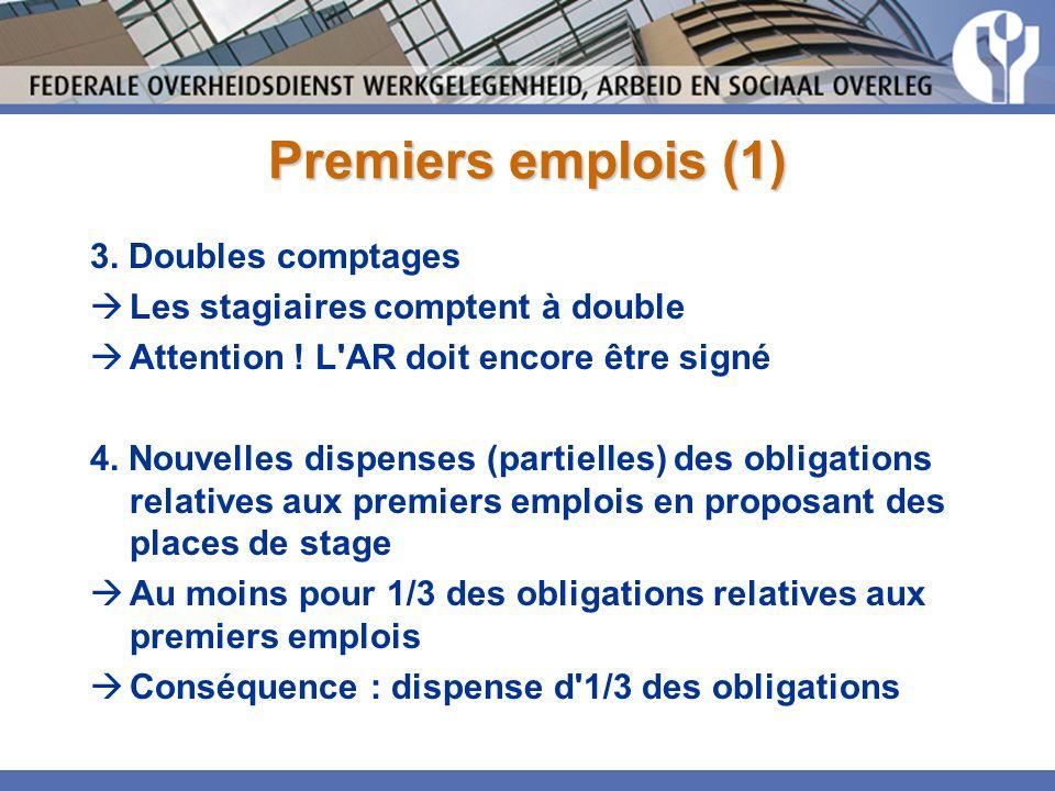 Premiers emplois (1) 3. Doubles comptages Les stagiaires comptent à double Attention .