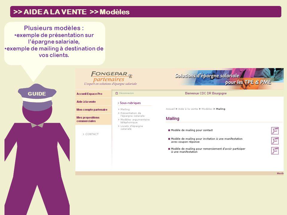GUIDE Plusieurs modèles : exemple de présentation sur lépargne salariale, exemple de mailing à destination de vos clients. GUIDE >> AIDE A LA VENTE >>