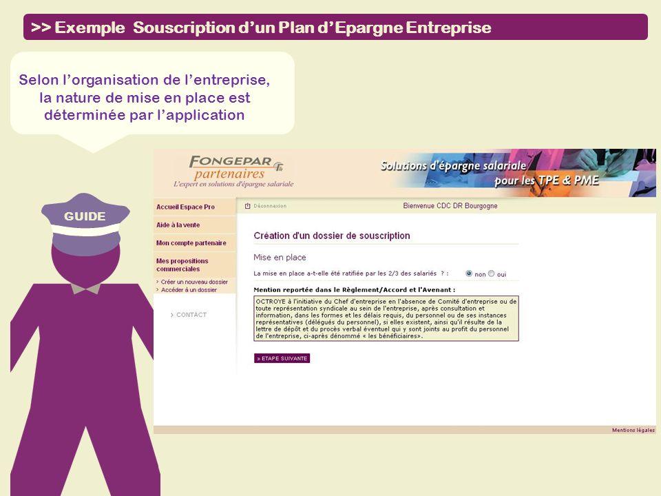 GUIDE >> Exemple Souscription dun Plan dEpargne Entreprise Selon lorganisation de lentreprise, la nature de mise en place est déterminée par lapplicat