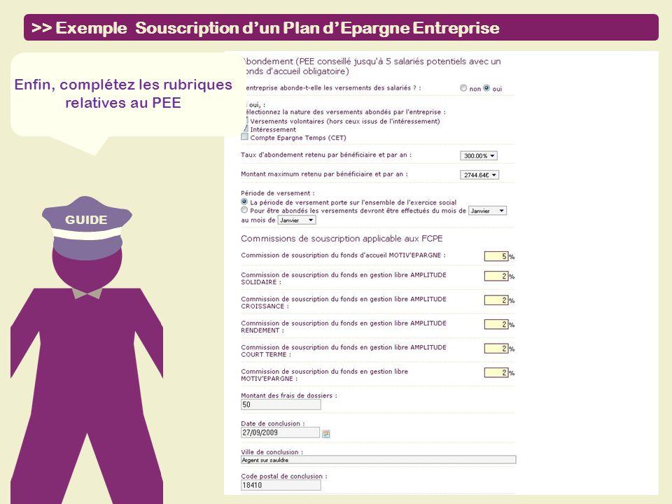 GUIDE >> Exemple Souscription dun Plan dEpargne Entreprise Enfin, complétez les rubriques relatives au PEE