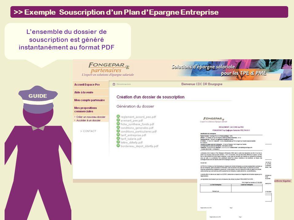 GUIDE >> Exemple Souscription dun Plan dEpargne Entreprise Lensemble du dossier de souscription est généré instantanément au format PDF
