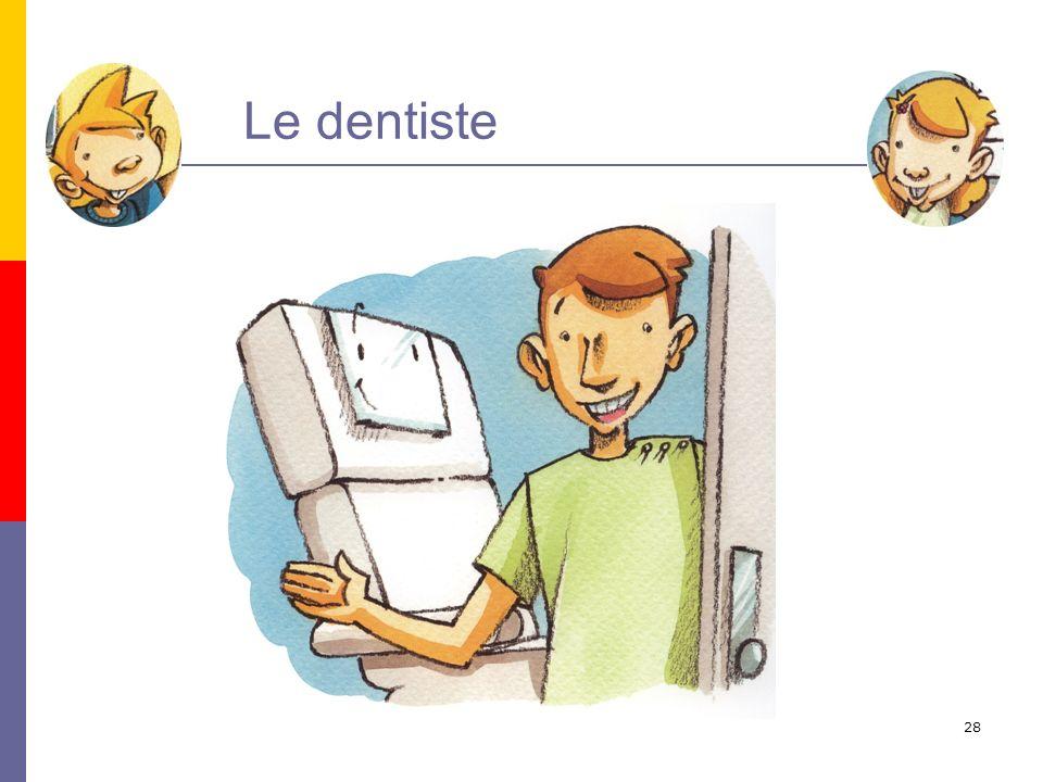29 La visite chez le dentiste 2 fois chaque année même si tout va bien !!