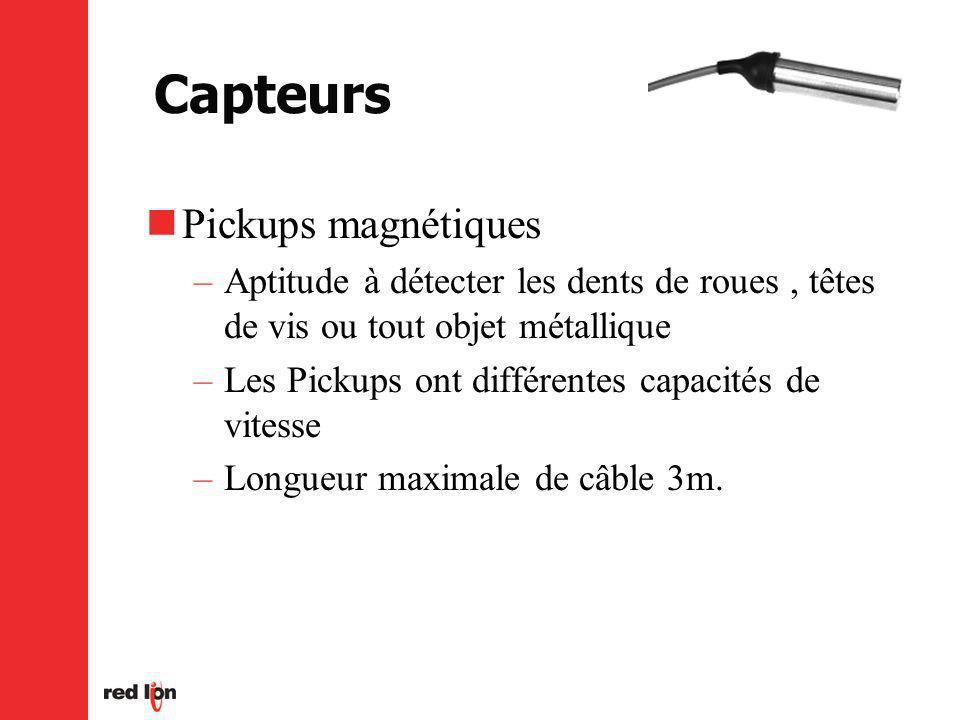 Pickups magnétiques –Aptitude à détecter les dents de roues, têtes de vis ou tout objet métallique –Les Pickups ont différentes capacités de vitesse –Longueur maximale de câble 3m.