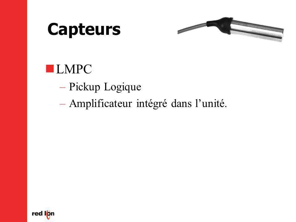 Capteurs LMPC –Pickup Logique –Amplificateur intégré dans lunité.