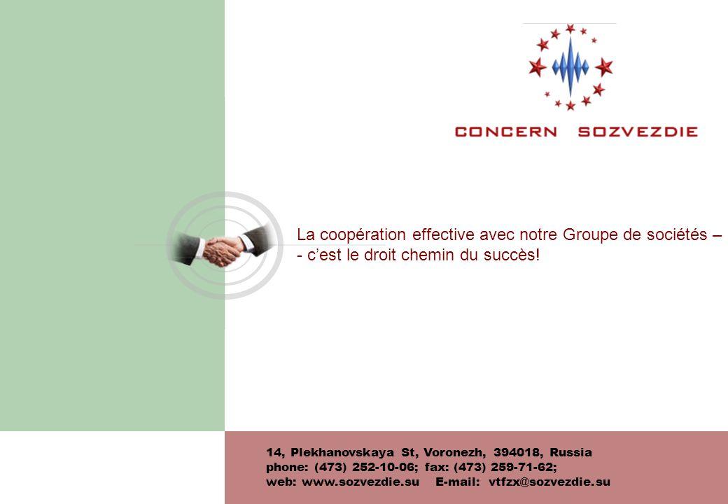 La coopération effective avec notre Groupe de sociétés – - cest le droit chemin du succès! 14, Plekhanovskaya St, Voronezh, 394018, Russia phone: (473