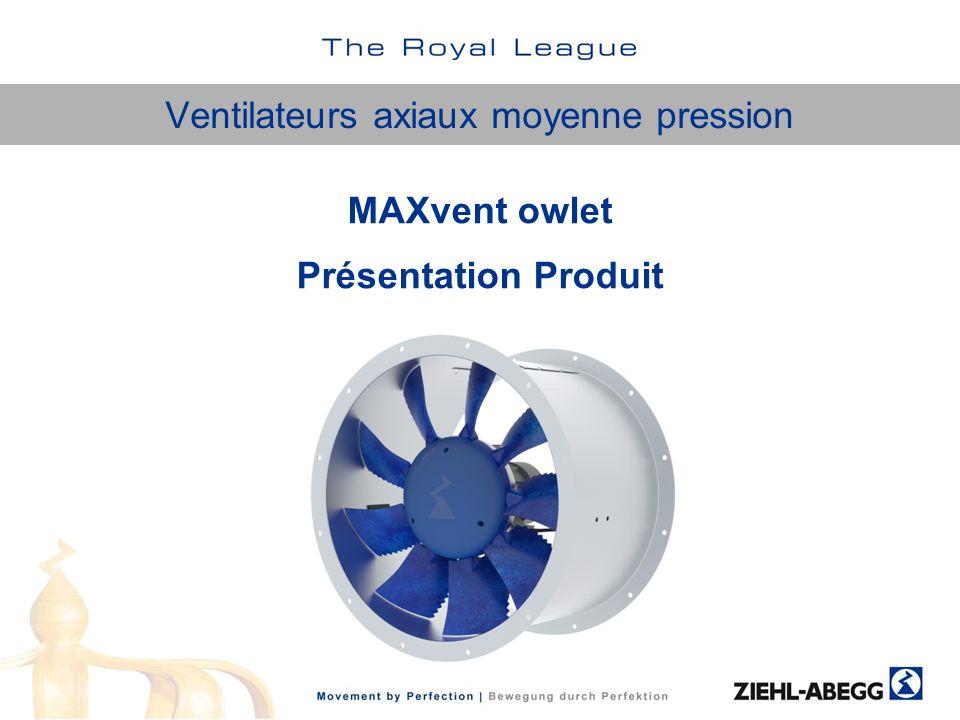 MAXvent owlet –Presentation produit Concepts Innovations techniques Dessins Matériaux des pales Comparaison avec génération précédente Mesures