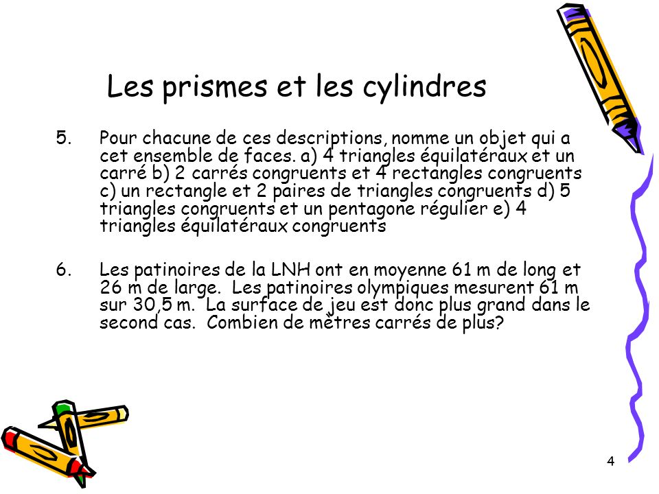 15 Les questions bonis 27.Une bouteille de vernis à ongles a 4 cm de haut et 2,5 cm de diamètre.