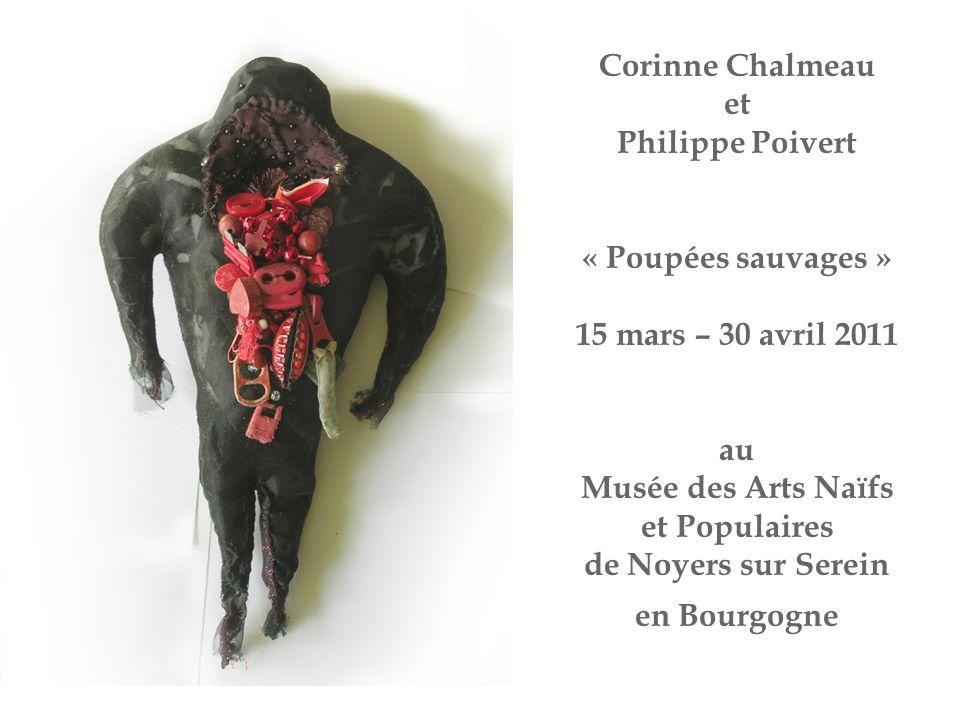 Corinne Chalmeau et Philippe Poivert « Poupées sauvages » 15 mars – 30 avril 2011 au Musée des Arts Naïfs et Populaires de Noyers sur Serein en Bourgogne