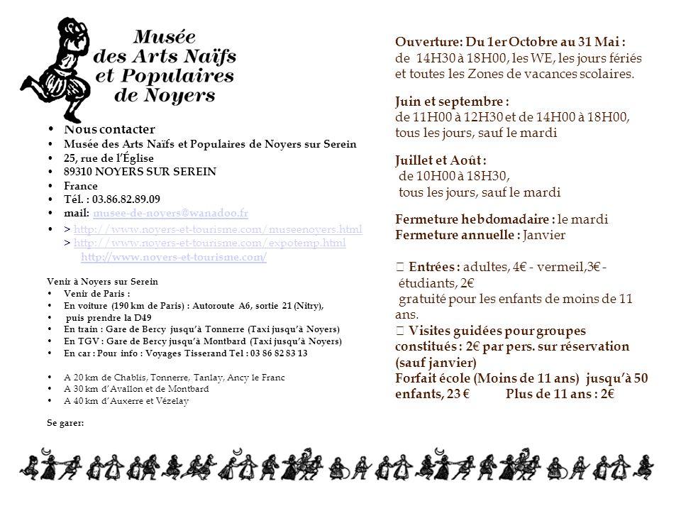 Nous contacter Musée des Arts Naïfs et Populaires de Noyers sur Serein 25, rue de lÉglise 89310 NOYERS SUR SEREIN France Tél.
