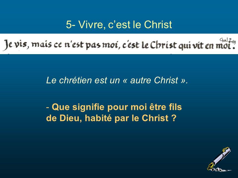 Le chrétien est un « autre Christ ».