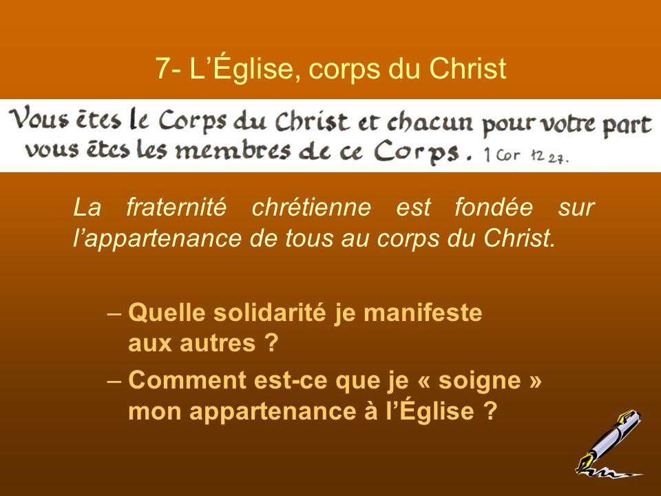 La fraternité chrétienne est fondée sur lappartenance de tous au corps du Christ.