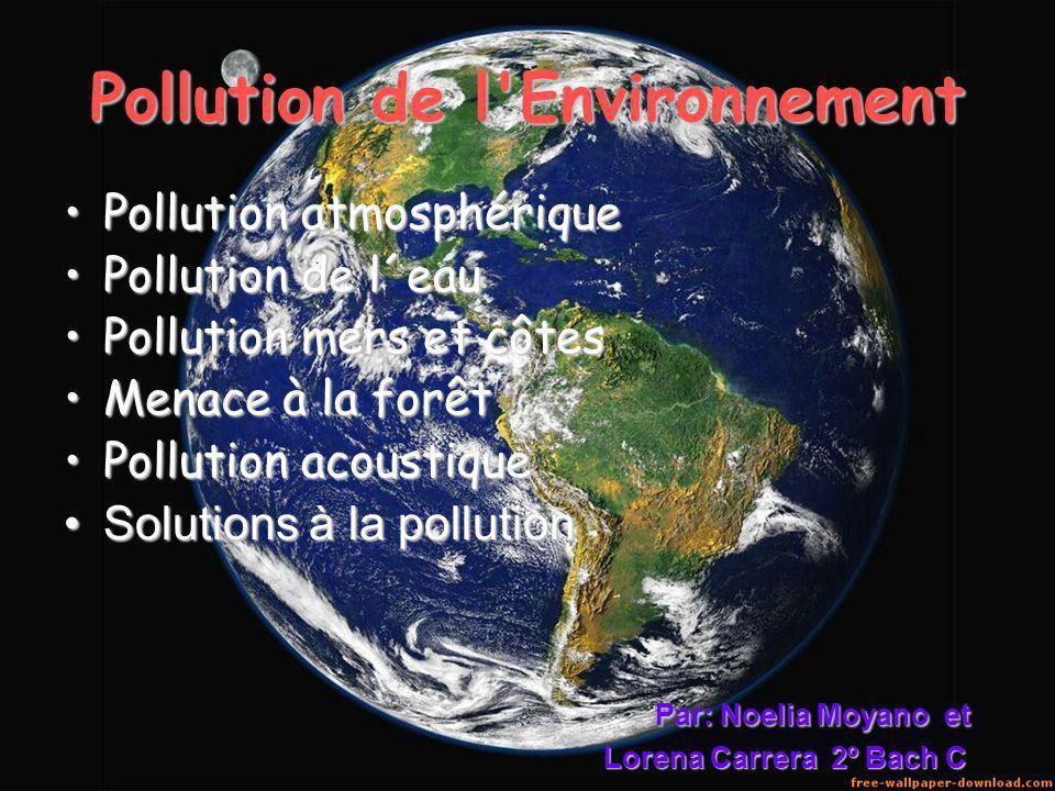 Pollution de l'Environnement Pollution atmosphériquePollution atmosphérique Pollution de l´eauPollution de l´eau Pollution mers et côtesPollution mers