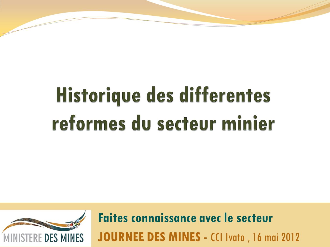 Faites connaissance avec le secteur JOURNEE DES MINES - CCI Ivato, 16 mai 2012