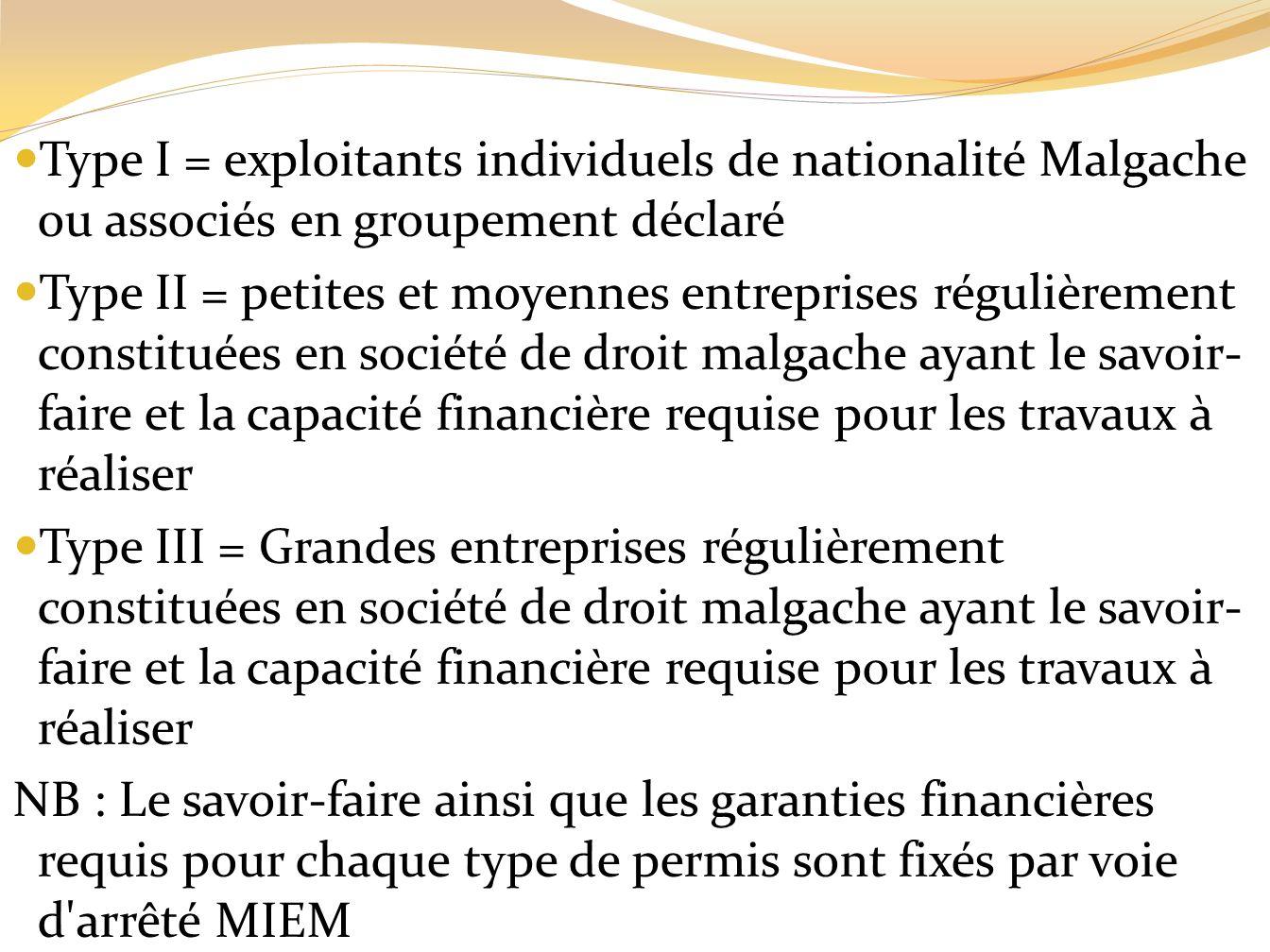 Type I = exploitants individuels de nationalité Malgache ou associés en groupement déclaré Type II = petites et moyennes entreprises régulièrement con