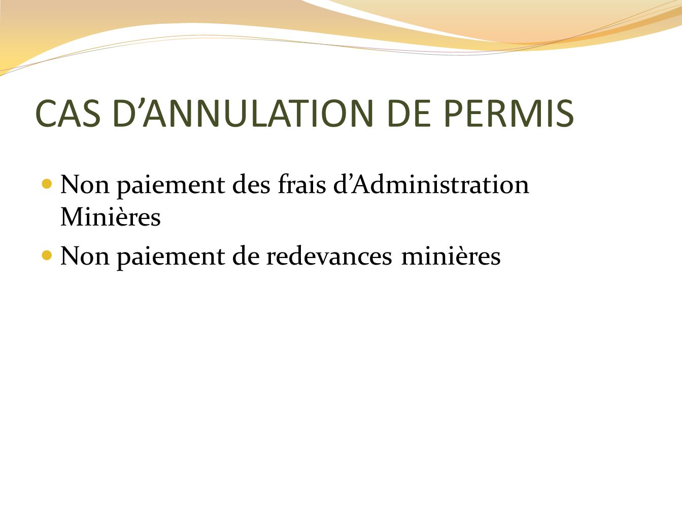 CAS DANNULATION DE PERMIS Non paiement des frais dAdministration Minières Non paiement de redevances minières
