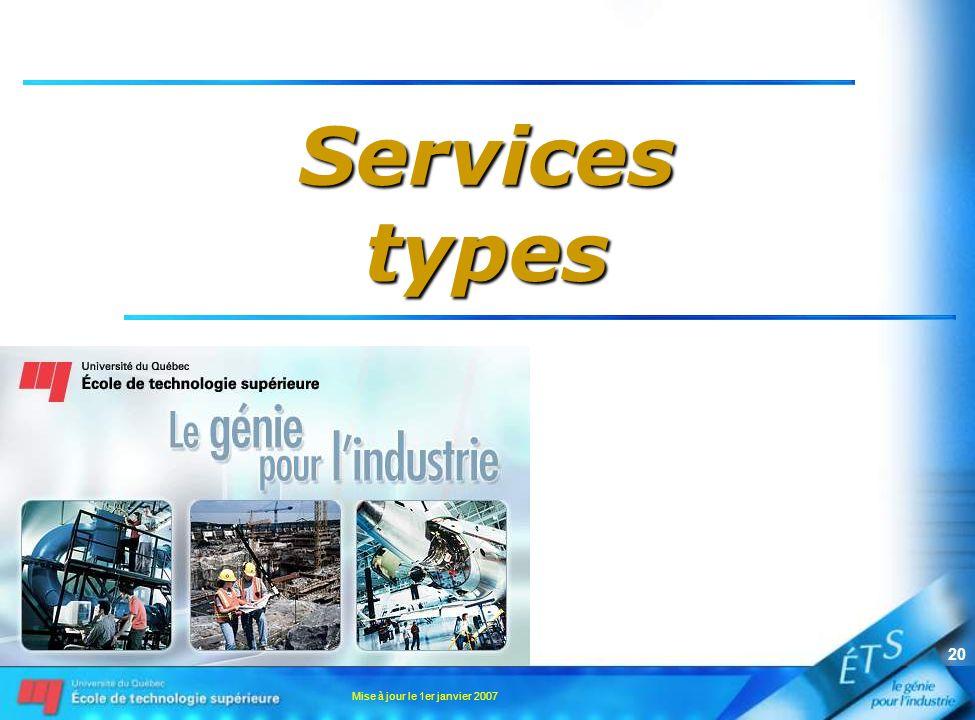 Mise à jour le 1er janvier 2007 20 Servicestypes