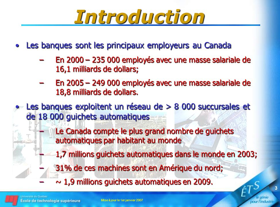 Mise à jour le 1er janvier 2007 3 Introduction Les banques sont les principaux employeurs au CanadaLes banques sont les principaux employeurs au Canad