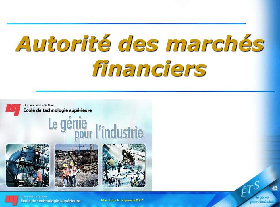 Mise à jour le 1er janvier 2007 43 Autorité des marchés financiers