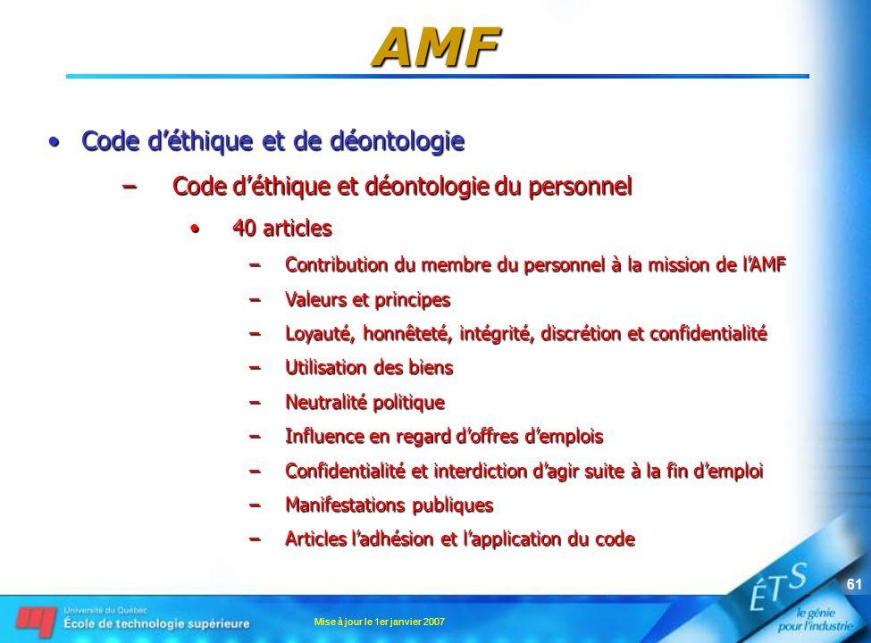 Mise à jour le 1er janvier 2007 61 AMF Code déthique et de déontologieCode déthique et de déontologie –Code déthique et déontologie du personnel 40 ar