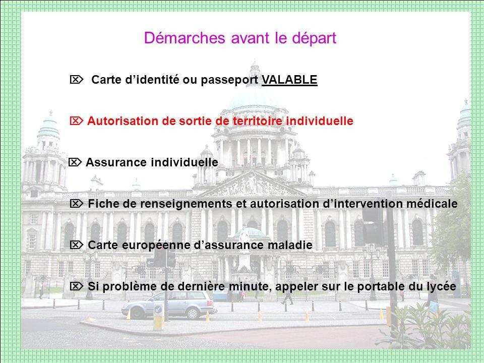 Démarches avant le départ Carte didentité ou passeport VALABLE Assurance individuelle Fiche de renseignements et autorisation dintervention médicale C