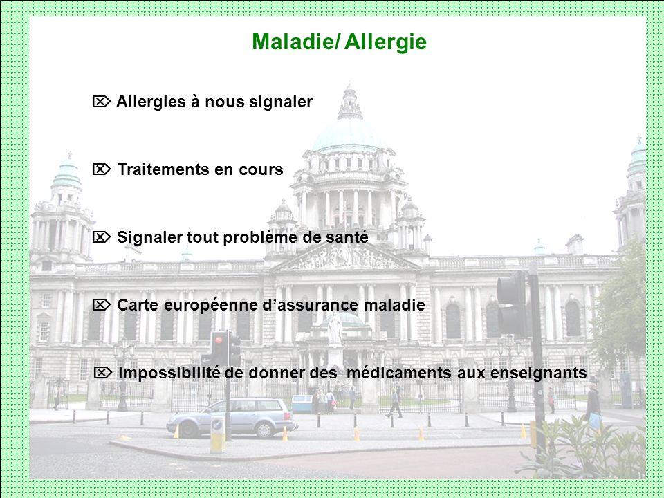 Maladie/ Allergie Allergies à nous signaler Traitements en cours Signaler tout problème de santé Carte européenne dassurance maladie Impossibilité de