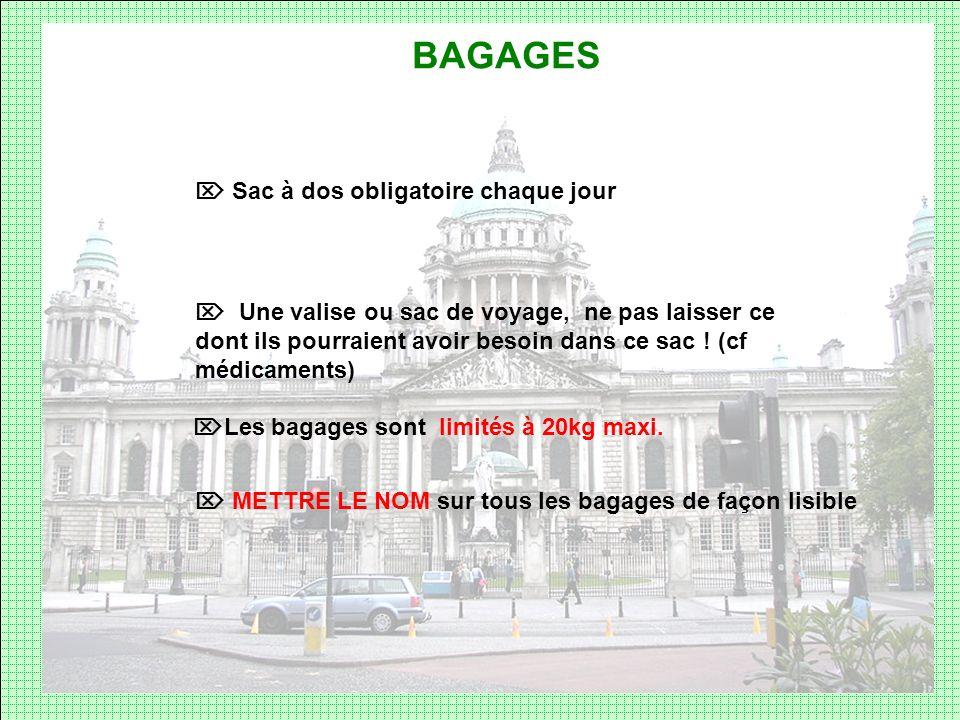 BAGAGES Sac à dos obligatoire chaque jour Une valise ou sac de voyage, ne pas laisser ce dont ils pourraient avoir besoin dans ce sac ! (cf médicament