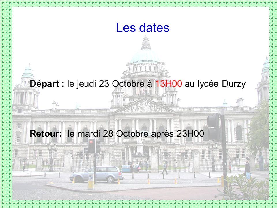 Les dates Départ : le jeudi 23 Octobre à 13H00 au lycée Durzy Retour: le mardi 28 Octobre après 23H00