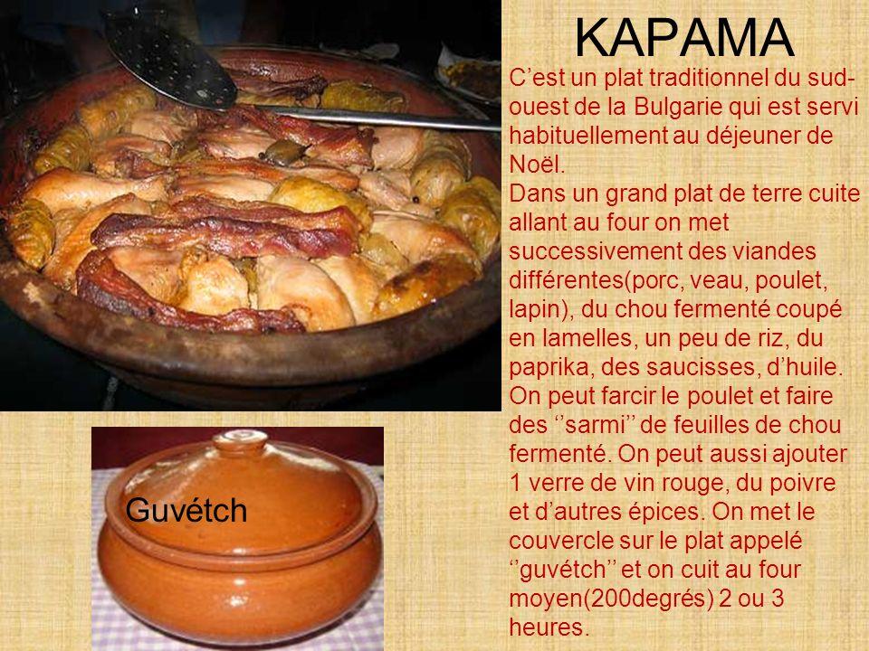 KAPAMA Cest un plat traditionnel du sud- ouest de la Bulgarie qui est servi habituellement au déjeuner de Noël.