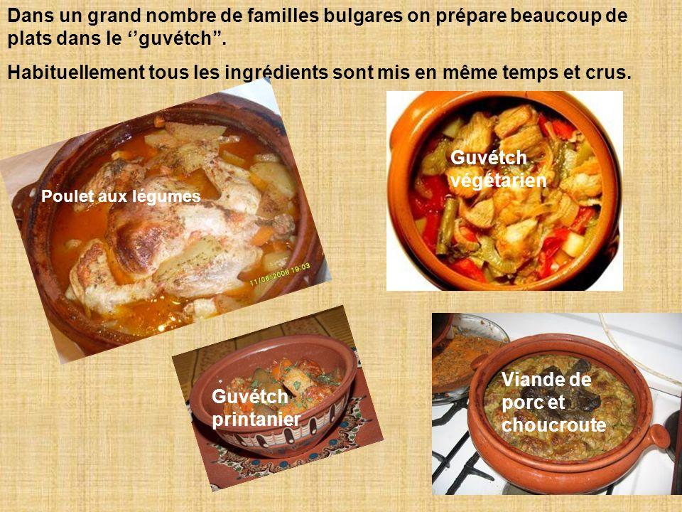 Dans un grand nombre de familles bulgares on prépare beaucoup de plats dans le guvétch.