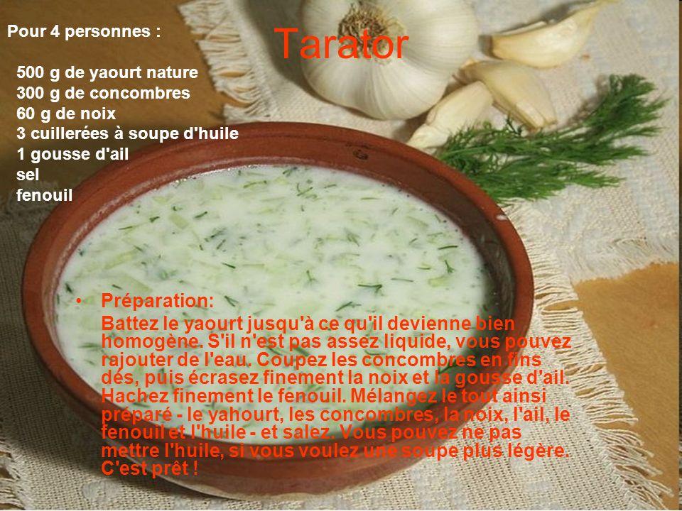 Tarator Préparation: Battez le yaourt jusqu à ce qu il devienne bien homogène.