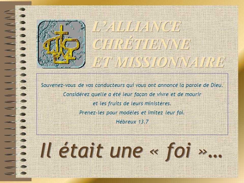 1897 Les deux organisations se fusionnent et forment officiellement un nouveau mouvement : LAlliance Chrétienne et Missionnaire.