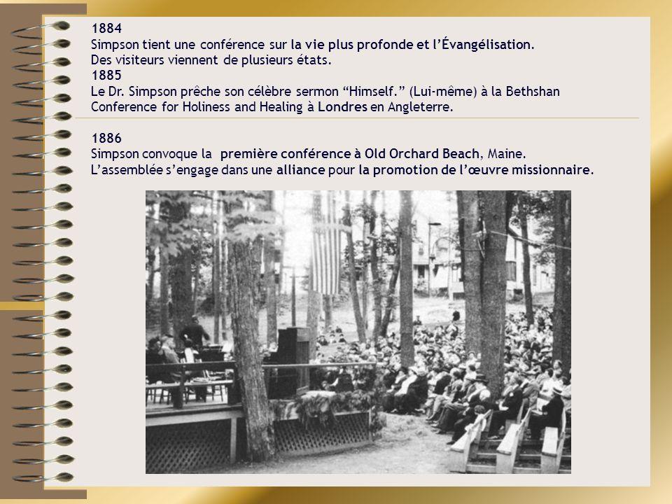 1884 Simpson tient une conférence sur la vie plus profonde et lÉvangélisation. Des visiteurs viennent de plusieurs états. 1885 Le Dr. Simpson prêche s