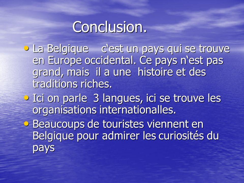 La LANGUE, la RELIGION Les langues officielles - flamand, français et allemand la RELIGION : la plupart de la population - les catholiques, est les communautés protestantes et juives.