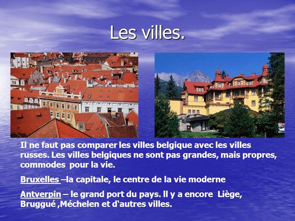 La capitale Bruxelles, la capitale du Brabant ancien - cest le centre économique, politique, culturel avec ses curiosités.
