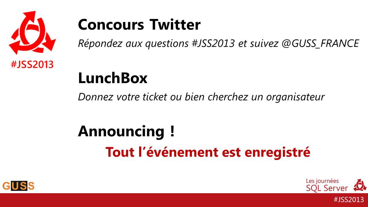 #JSS2013 Concours Twitter Répondez aux questions #JSS2013 et suivez @GUSS_FRANCE LunchBox Donnez votre ticket ou bien cherchez un organisateur Announc