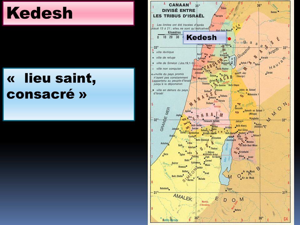 Kedesh « lieu saint, consacré »
