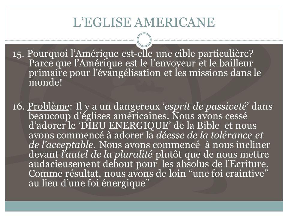 LEGLISE AMERICANE 15.Pourquoi lAmérique est-elle une cible particulière.