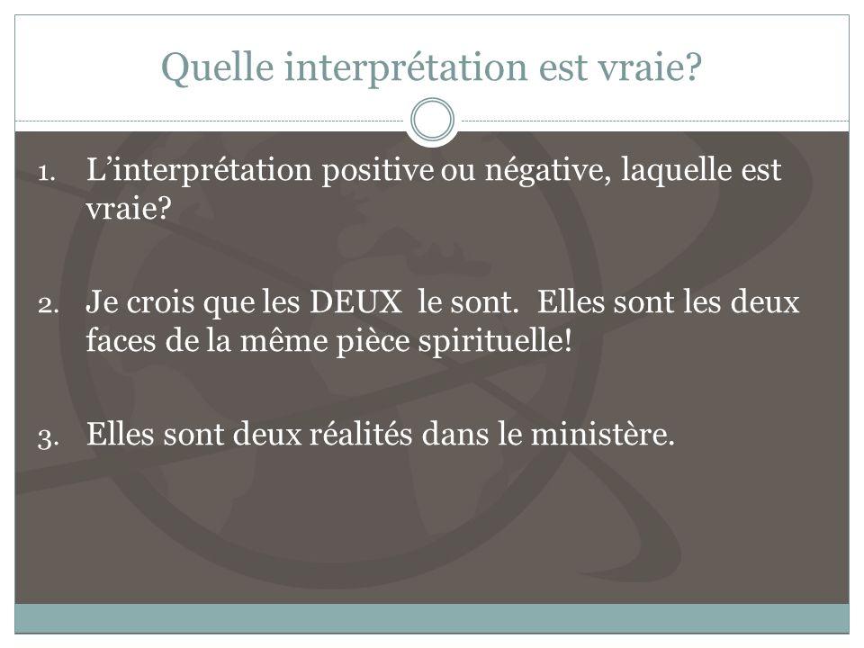 Quelle interprétation est vraie.1. Linterprétation positive ou négative, laquelle est vraie.
