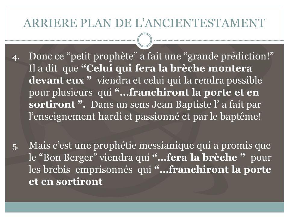ARRIERE PLAN DE LANCIENTESTAMENT 4.Donc ce petit prophète a fait une grande prédiction.