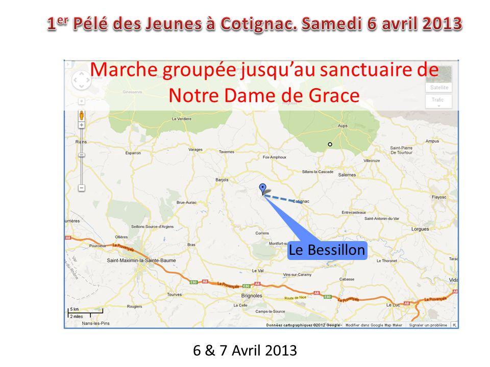 6 & 7 Avril 2013 Marche groupée jusquau sanctuaire de Notre Dame de Grace Le Bessillon