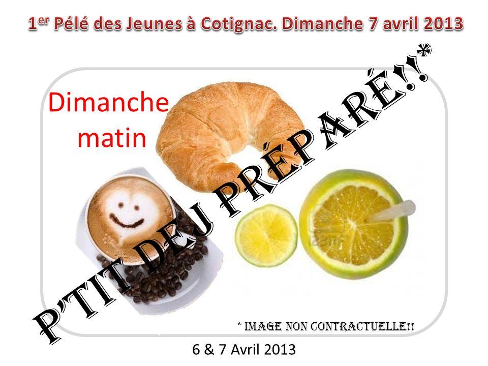 6 & 7 Avril 2013 Ptit dej préparé!!* * Image non contractuelle!! Dimanche matin