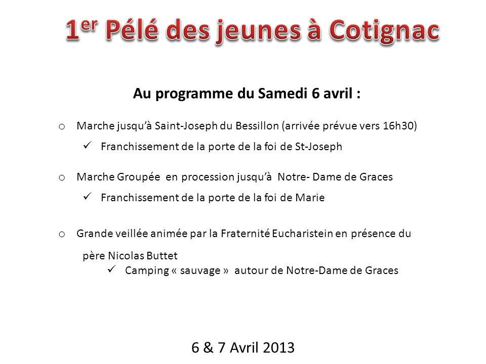 6 & 7 Avril 2013 Au programme du Samedi 6 avril : o Marche jusquà Saint-Joseph du Bessillon (arrivée prévue vers 16h30) Franchissement de la porte de