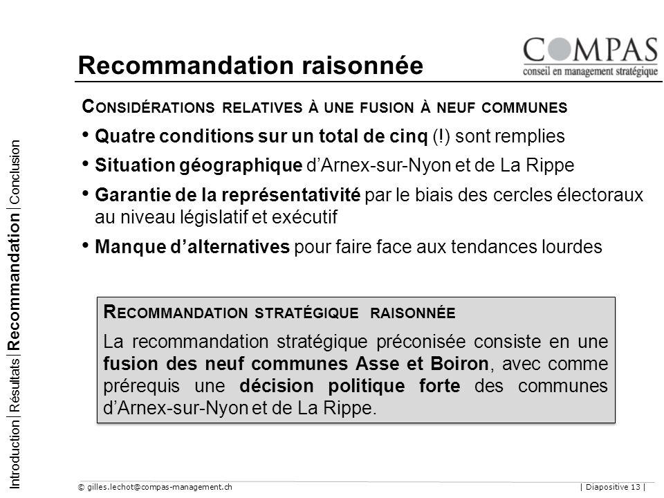 © gilles.lechot@compas-management.ch| Diapositive 13 | Recommandation raisonnée C ONSIDÉRATIONS RELATIVES À UNE FUSION À NEUF COMMUNES Quatre conditio