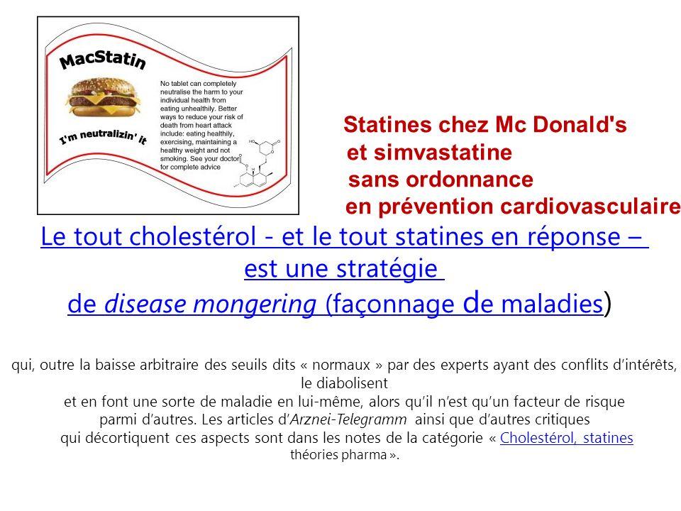Statines chez Mc Donald's et simvastatine sans ordonnance en prévention cardiovasculaire Le tout cholestérol - et le tout statines en réponse – est un