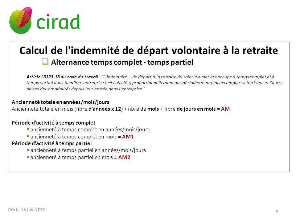 Calcul de l'indemnité de départ volontaire à la retraite Alternance temps complet - temps partiel Article L3123-13 du code du travail :