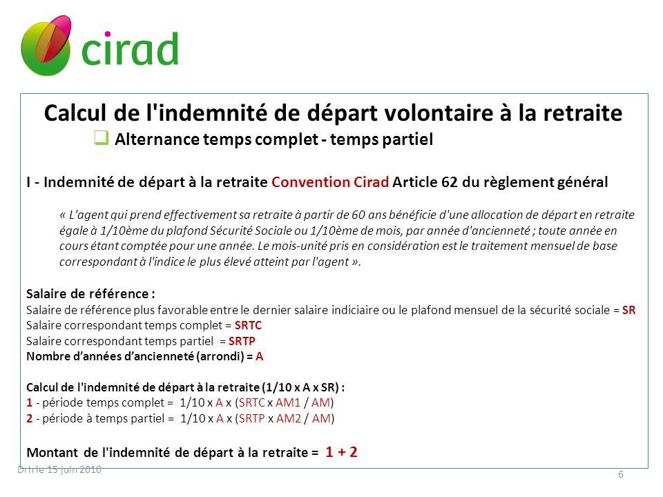 Calcul de l'indemnité de départ volontaire à la retraite Alternance temps complet - temps partiel I - Indemnité de départ à la retraite Convention Cir