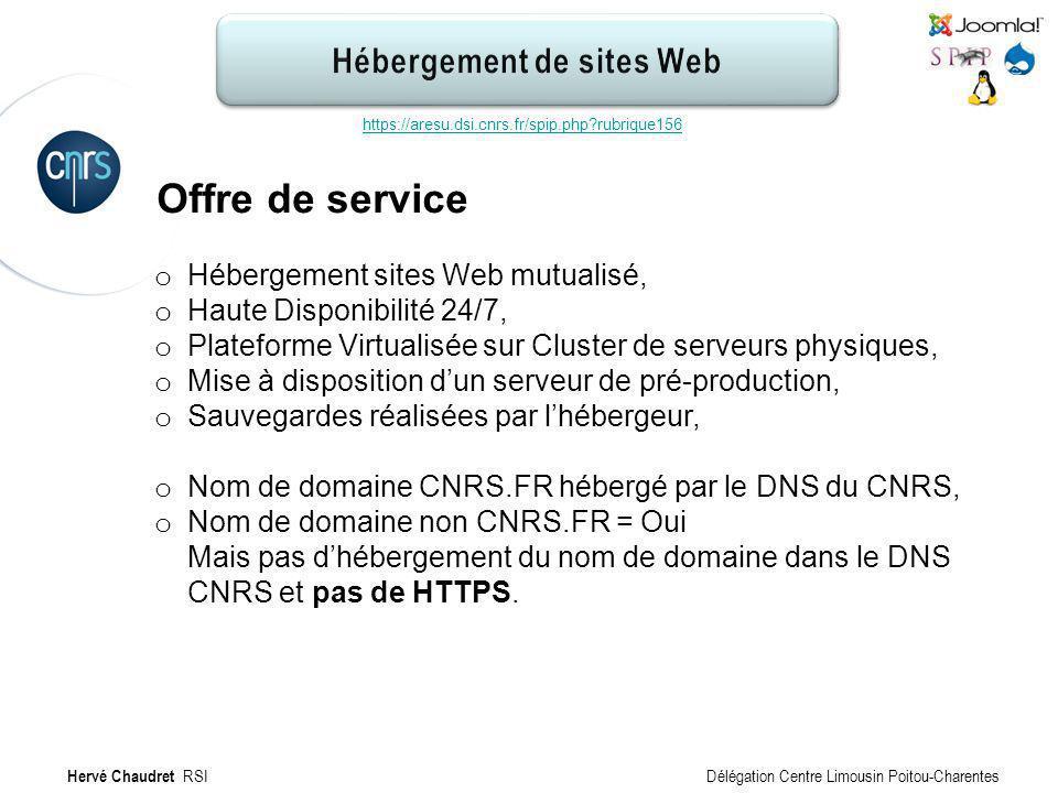Hébergement de site Web : Offre Offre de service https://aresu.dsi.cnrs.fr/spip.php?rubrique156 Hervé Chaudret RSI Délégation Centre Limousin Poitou-C