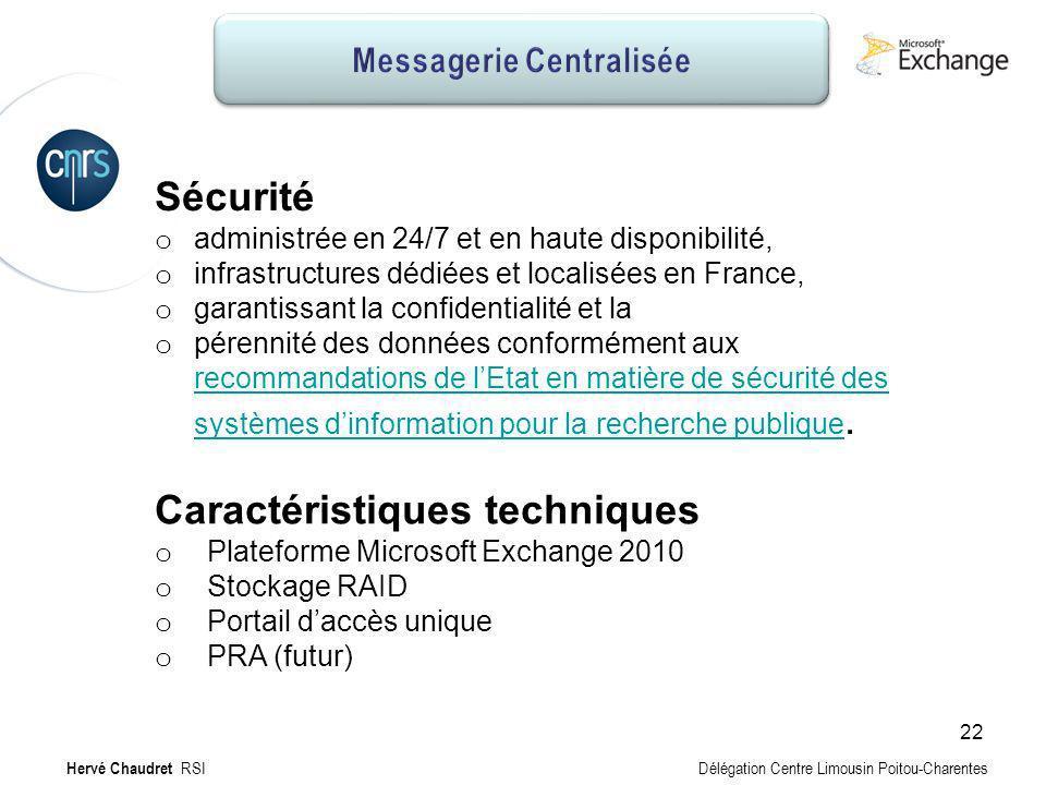 Messagerie Centralisée : Caractéristiques Caractéristiques techniques o Plateforme Microsoft Exchange 2010 o Stockage RAID o Portail daccès unique o P