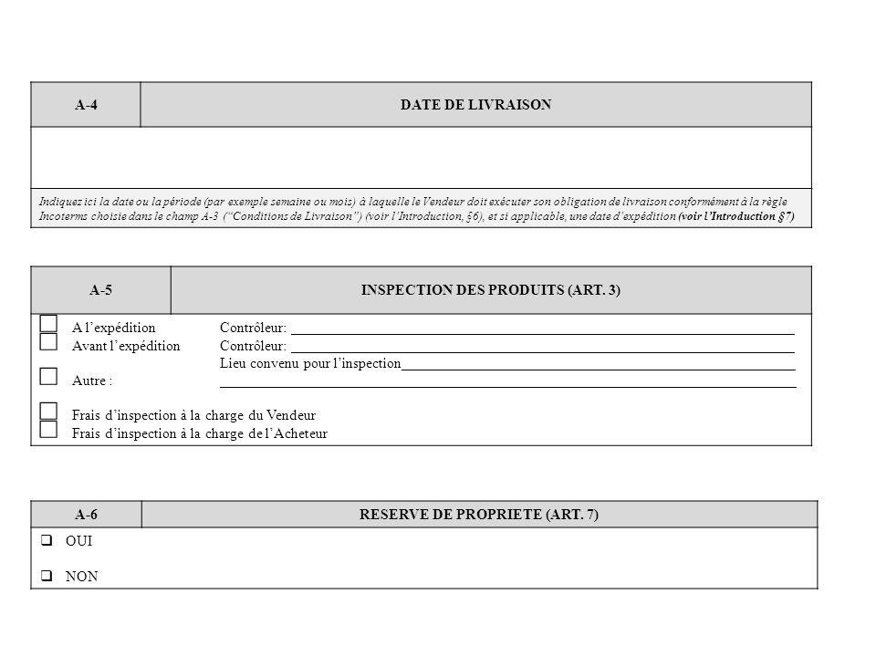 A-4DATE DE LIVRAISON Indiquez ici la date ou la période (par exemple semaine ou mois) à laquelle le Vendeur doit exécuter son obligation de livraison