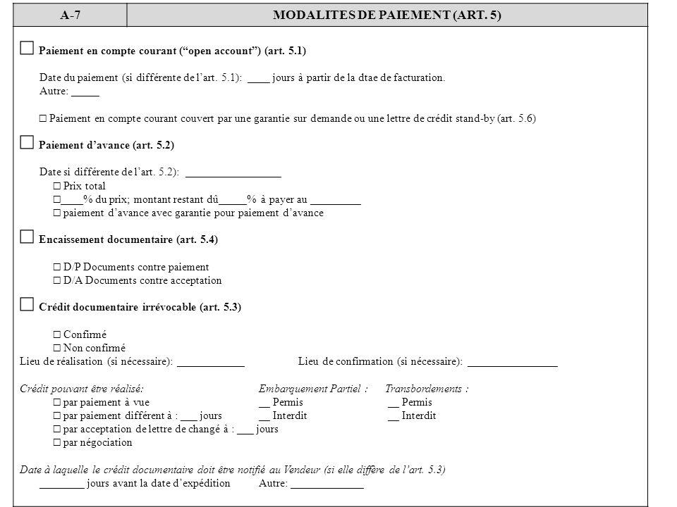 A-7MODALITES DE PAIEMENT (ART. 5) Paiement en compte courant (open account) (art. 5.1) Date du paiement (si différente de lart. 5.1): ____ jours à par